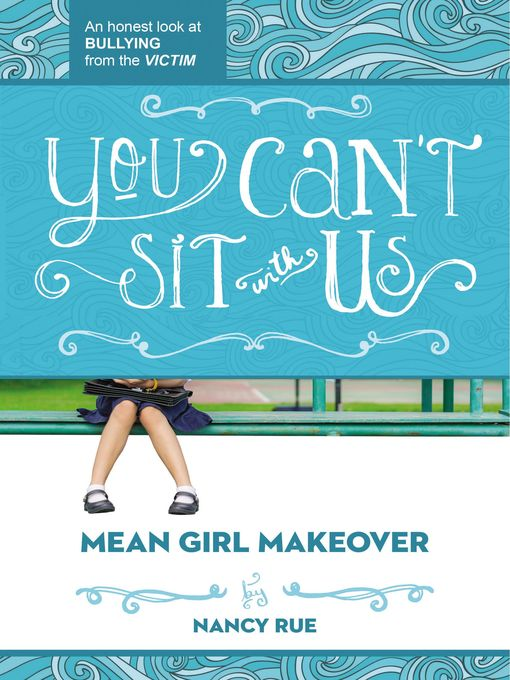 Title details for You Can't Sit With Us by Nancy N. Rue - Available