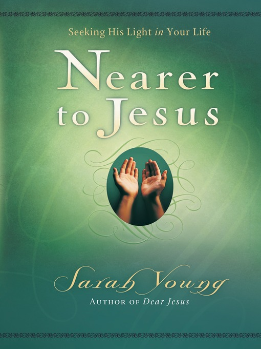 Title details for Nearer to Jesus by Sarah Young - Wait list