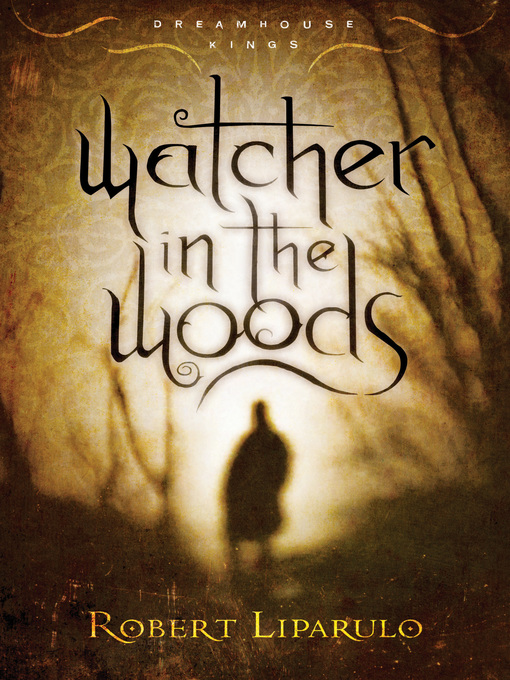 Title details for Watcher in the Woods by Robert Liparulo - Available