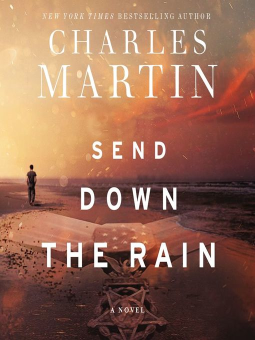 Title details for Send Down the Rain by Charles Martin - Wait list