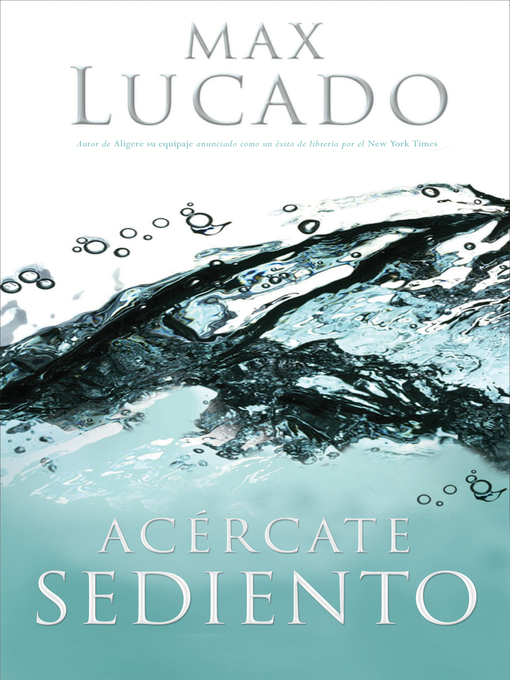 Title details for Acércate sediento by Max Lucado - Available