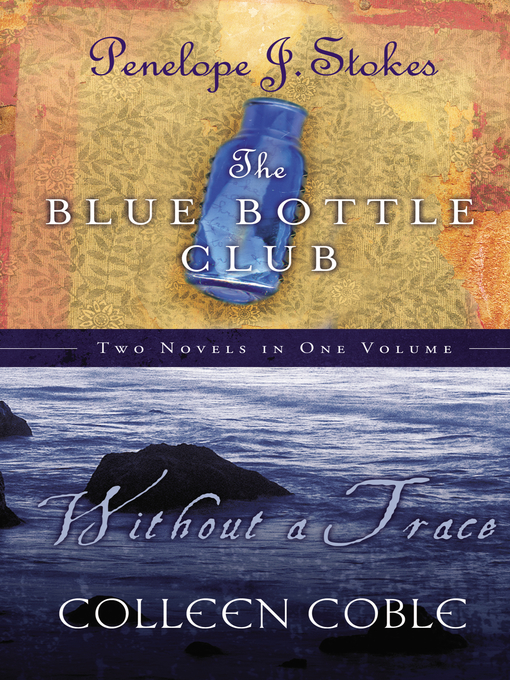 Title details for Without a Trace and   Blue Bottle Club 2 in 1 by Colleen Coble - Available