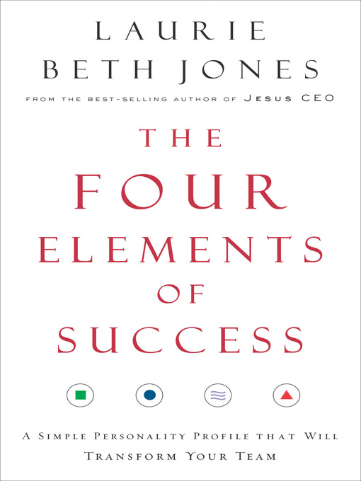 The Four Elements of Success A Simple Personality Profile that will Transform Your Team