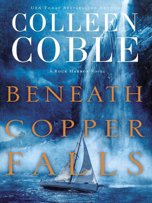Title details for Beneath Copper Falls by Colleen Coble - Wait list
