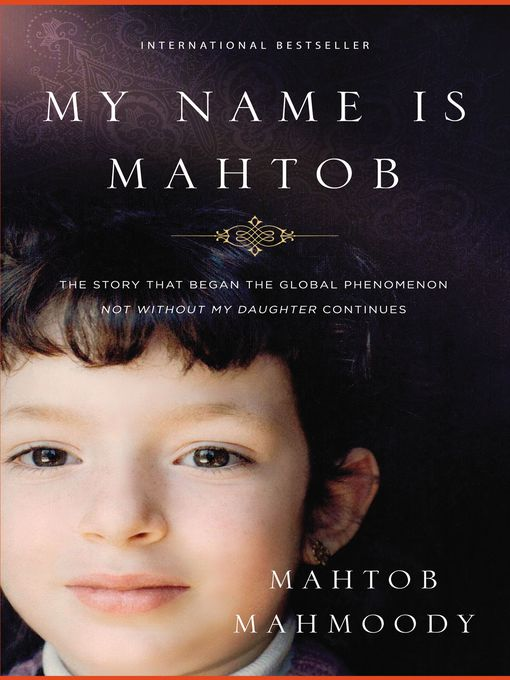 Title details for My Name Is Mahtob by Mahtob Mahmoody - Available