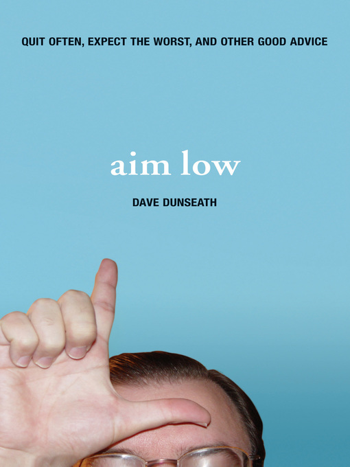Title details for Aim Low by Dave Dunseath - Wait list