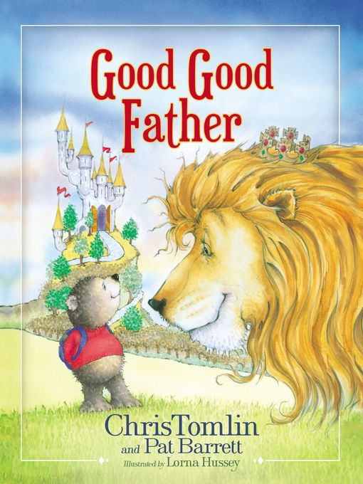 Title details for Good Good Father by Chris Tomlin - Wait list