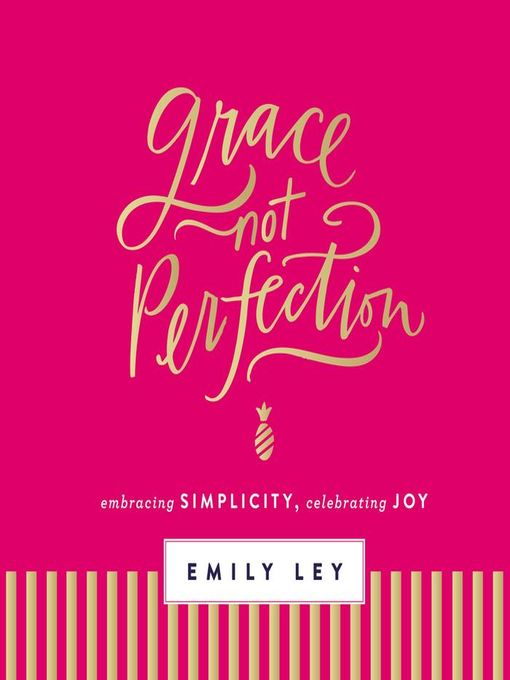 Title details for Grace, Not Perfection by Emily Ley - Wait list