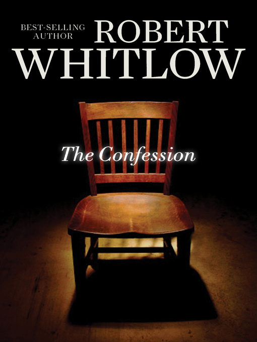 Title details for The Confession by Robert Whitlow - Wait list
