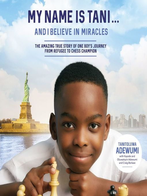 Title details for My Name Is Tani . . . and I Believe in Miracles by Tanitoluwa  Adewumi - Available