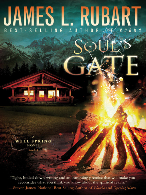 Title details for Soul's Gate by James L. Rubart - Available