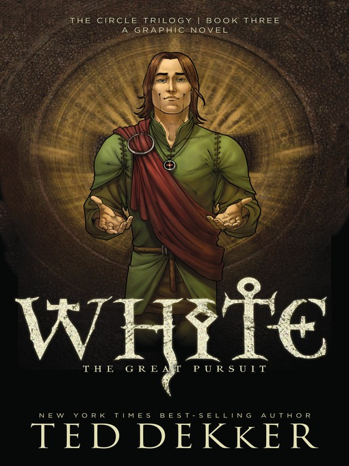 Title details for White: Graphic Novel by Ted Dekker - Available