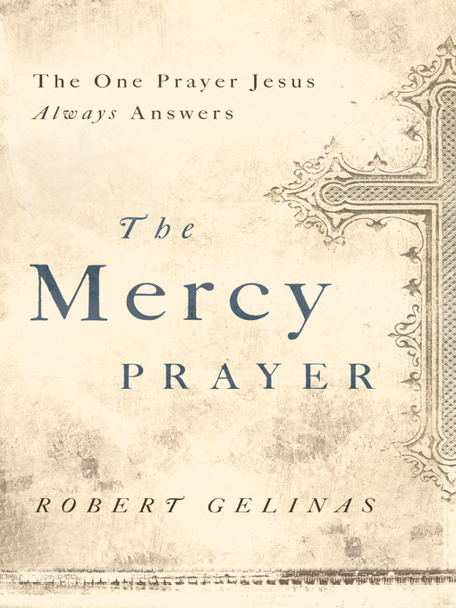 Title details for The Mercy Prayer by Robert Gelinas - Available