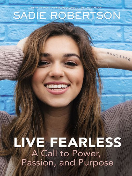 Title details for Live Fearless by Sadie Robertson - Wait list