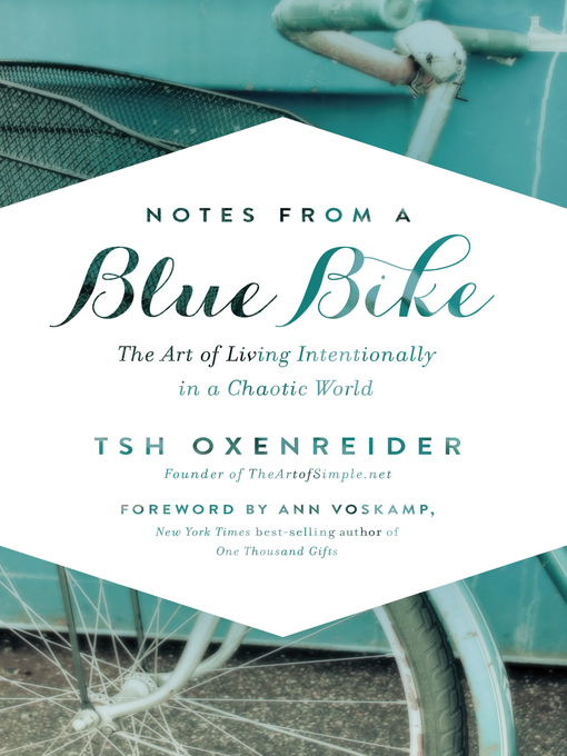 Title details for Notes from a Blue Bike by Tsh Oxenreider - Available