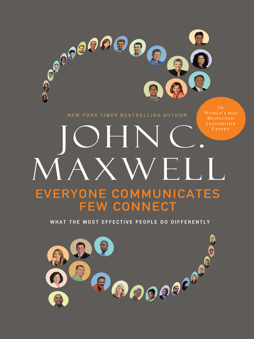 Everyone Communicates, Few Connect What the Most Effective People Do Differently