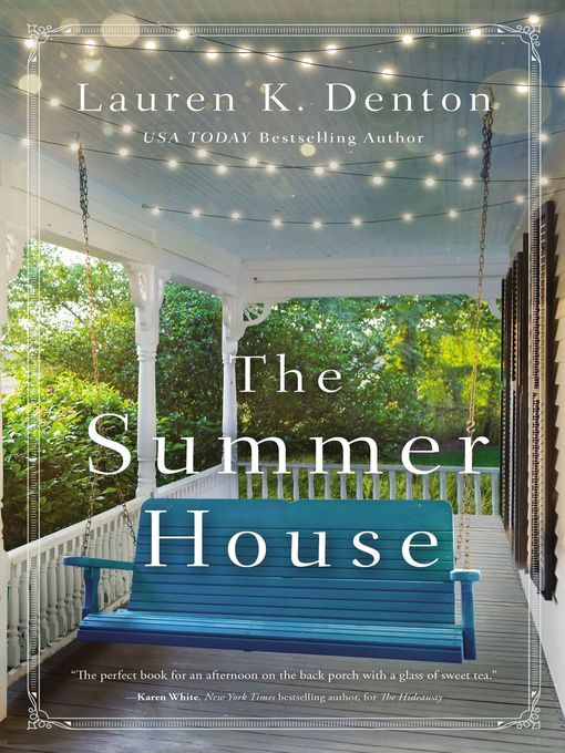 Title details for The Summer House by Lauren K. Denton - Available