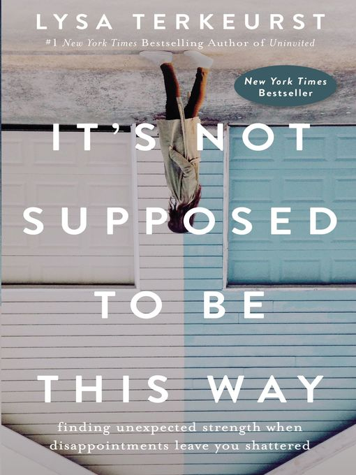 Title details for It's Not Supposed to Be This Way by Lysa TerKeurst - Wait list