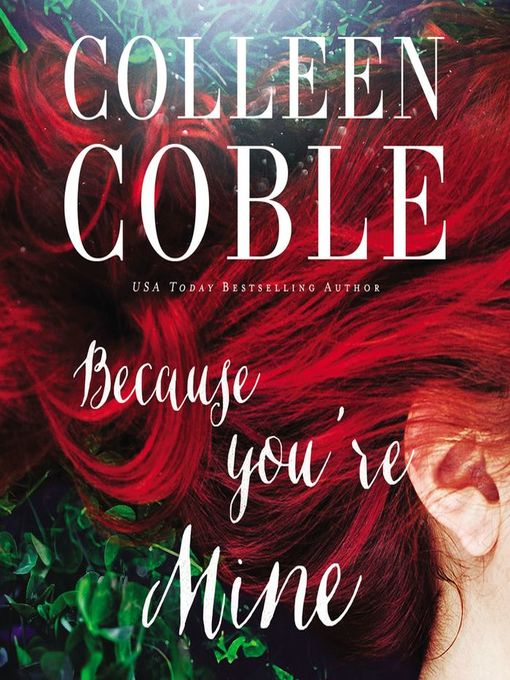 Title details for Because You're Mine by Colleen Coble - Wait list