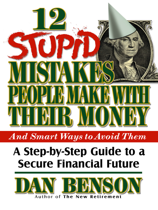 Title details for 12 Stupid Mistakes People Make with Their Money by Dan Benson - Available