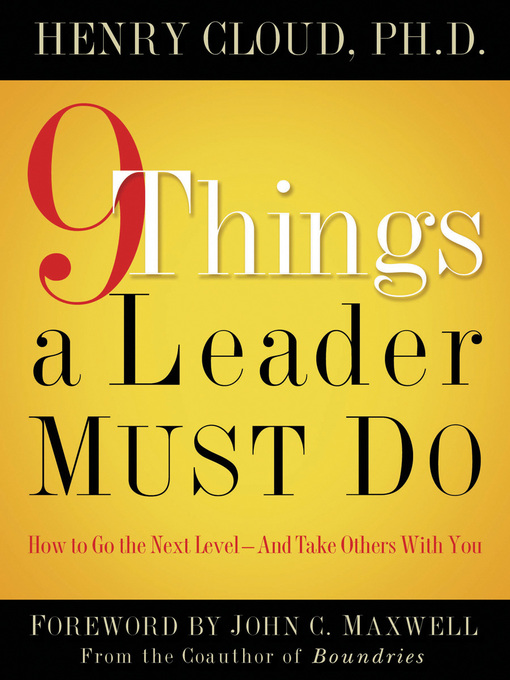 Title details for 9 Things a Leader Must Do by Henry Cloud - Wait list