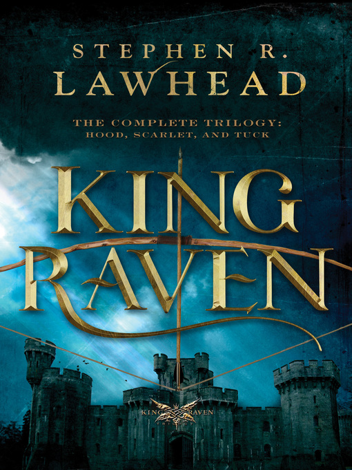 Title details for King Raven by Stephen Lawhead - Available