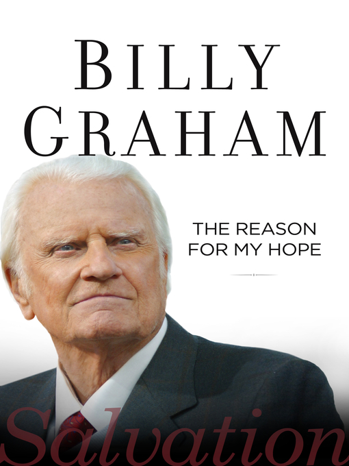 Title details for The Reason for My Hope by Billy Graham - Available