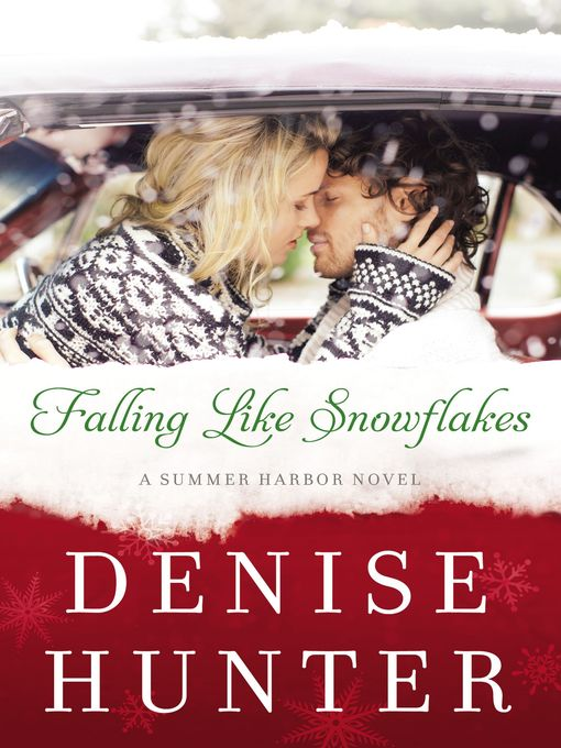 Title details for Falling Like Snowflakes by Denise Hunter - Wait list