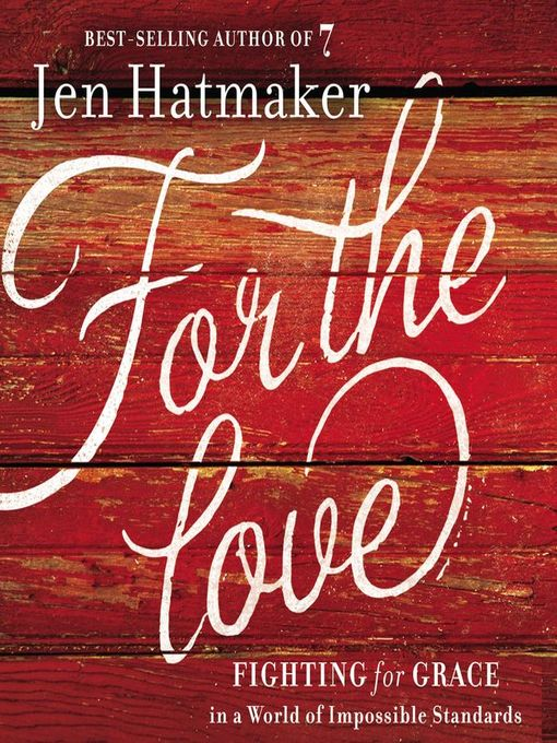 Title details for For the Love by Jen Hatmaker - Wait list