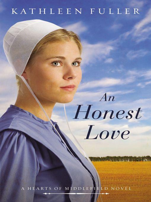 Title details for An Honest Love by Kathleen Fuller - Wait list