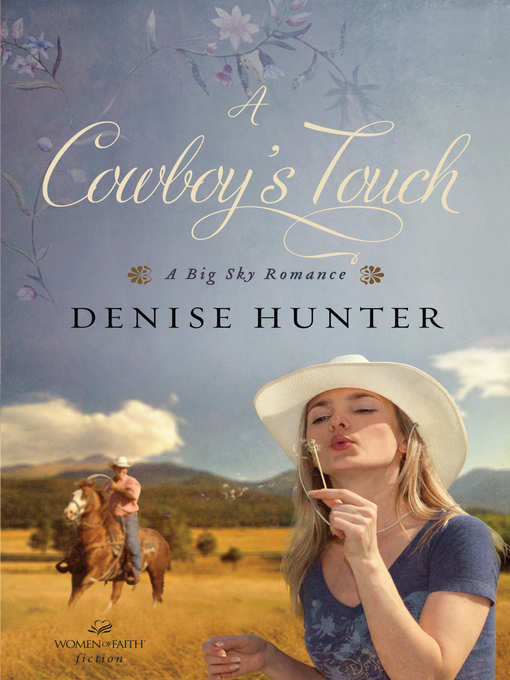 Title details for A Cowboy's Touch by Denise Hunter - Wait list