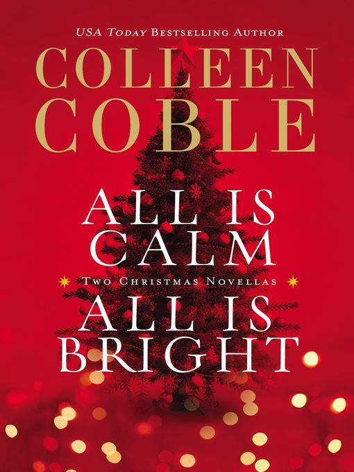 Title details for All Is Calm, All Is Bright by Colleen Coble - Wait list