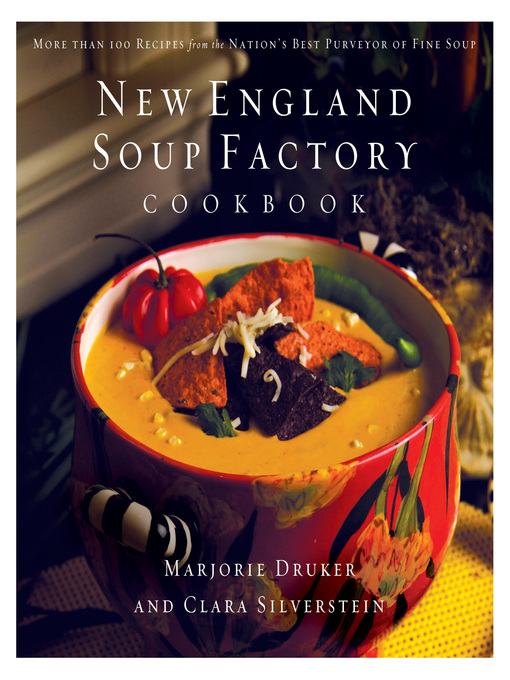 Title details for New England Soup Factory Cookbook by Marjorie Druker - Available