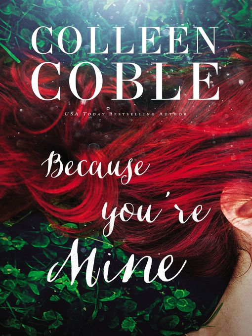 Title details for Because You're Mine by Colleen Coble - Available