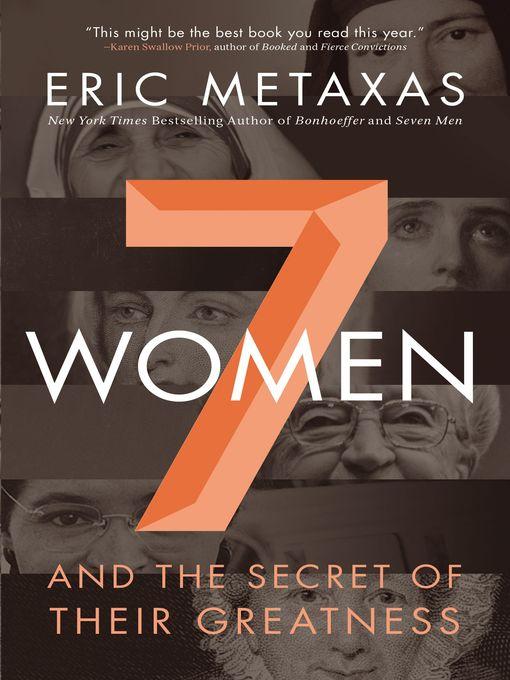Upplýsingar um Seven Women eftir Eric Metaxas - Til útláns