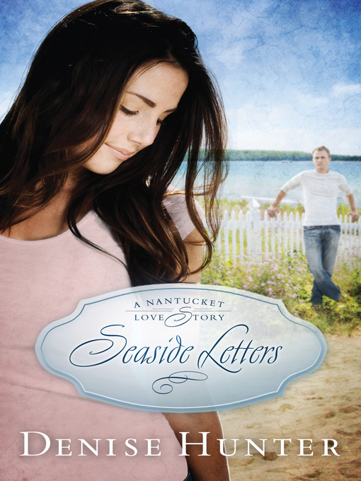 Title details for Seaside Letters by Denise Hunter - Available