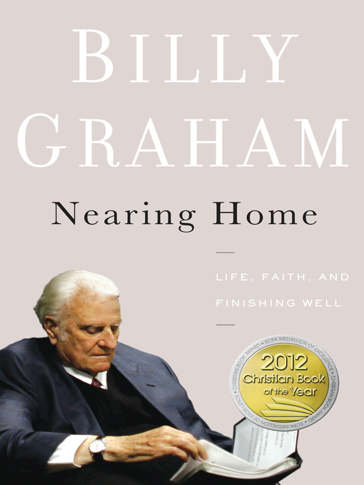 Title details for Nearing Home by Billy Graham - Available