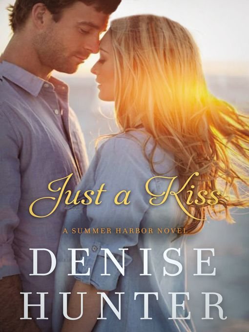 Title details for Just a Kiss by Denise Hunter - Wait list