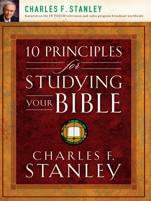 Title details for 10 Principles for Studying Your Bible by Charles F. Stanley (personal) - Available