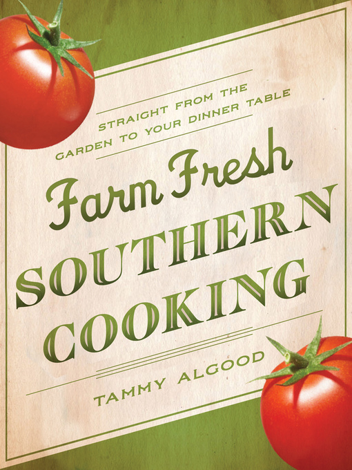 Title details for Farm Fresh Southern Cooking by Tammy Algood - Wait list