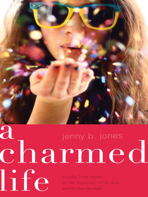 Title details for A Charmed Life by Jenny B. Jones - Available