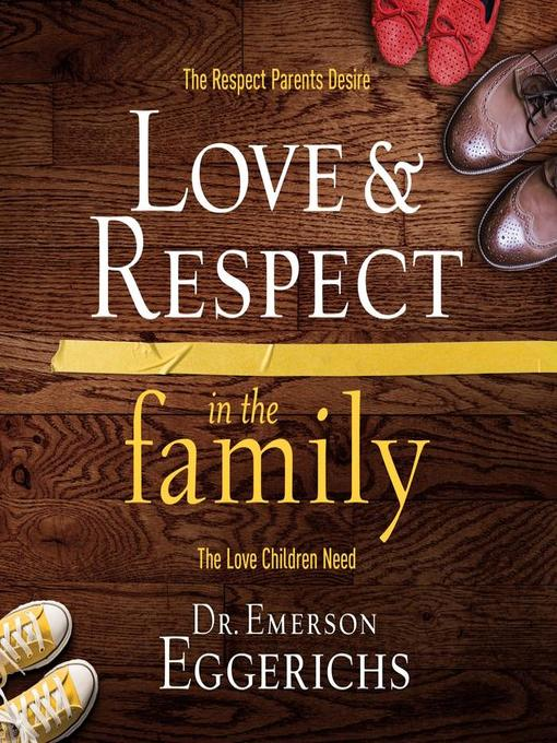 Title details for Love and   Respect in the Family by Dr. Emerson Eggerichs - Wait list