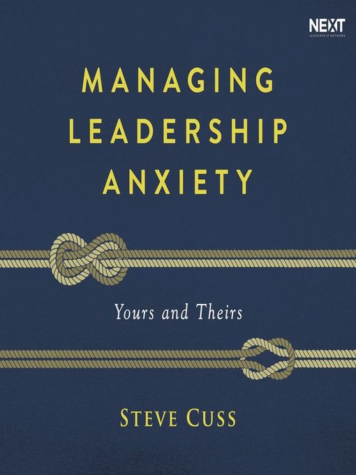 Title details for Managing Leadership Anxiety by Steve Cuss - Wait list