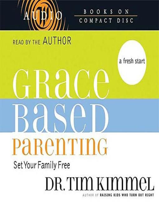 Title details for Grace-Based Parenting by Tim Kimmel - Wait list
