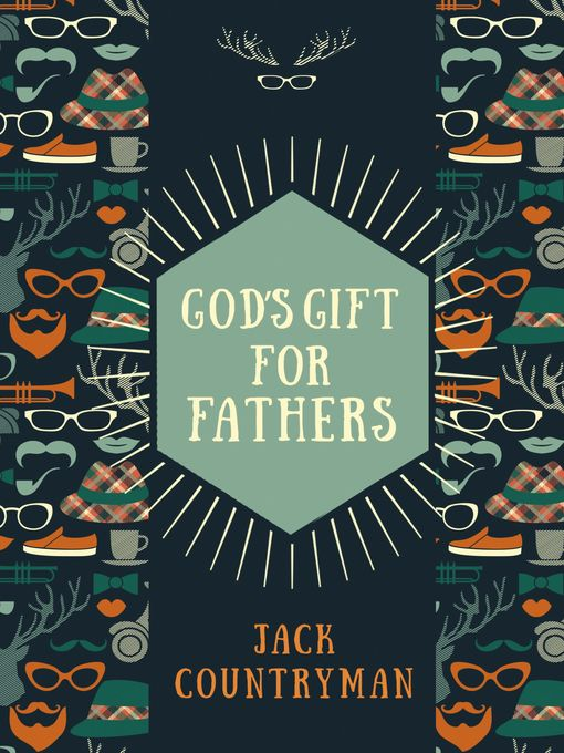 Title details for God's Gift for Fathers by Jack Countryman - Available