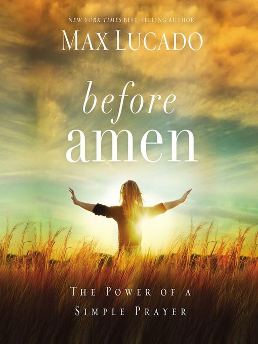 Title details for Before Amen by Max Lucado - Wait list