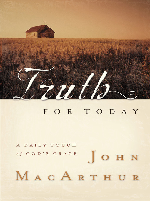 Title details for Truth for Today by John MacArthur - Wait list