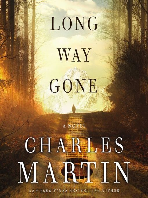 Title details for Long Way Gone by Charles Martin - Wait list