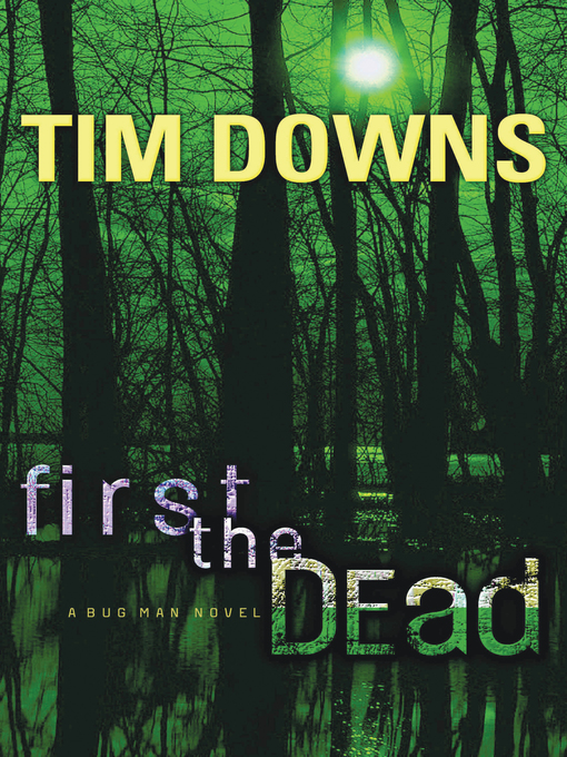 Title details for First the Dead by Tim Downs - Wait list