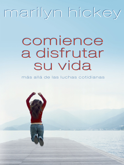 Title details for Comience a disfrutar su vida by Marilyn Hickey - Available